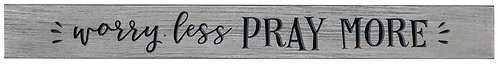 Worry Less Pray More | Wood Sign
