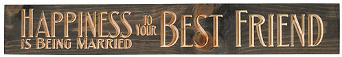 Happiness is Being Married to Your Best Friend | Wood Sign