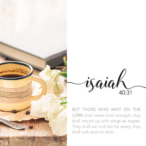 Isaiah 40:31, But Those Who Wait On The Lord