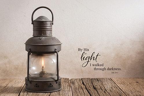By His light I walked through darkness, Job 28:3, Rustic Lantern