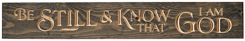 Be Still & Know That I Am God | Wood Sign