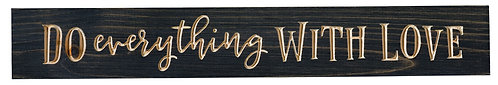 Do Everything With Love | Wood Sign