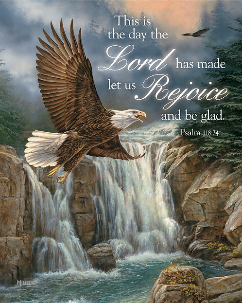 This is the day the Lord has made, Psalm 118:24