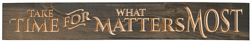 Take Time For What Matters | Wood Sign
