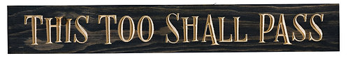 This Too Shall Pass | Wood Sign