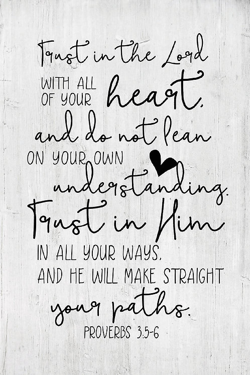 Trust in the Lord With All Your Heart, Proverbs 3:5-6