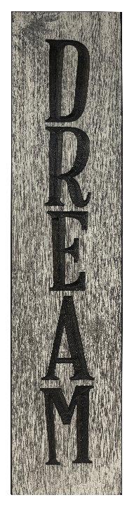 Dream, 2' Vertical Wood Sign