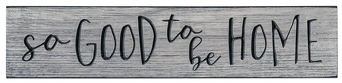 So Good to Be Home | Wood Sign