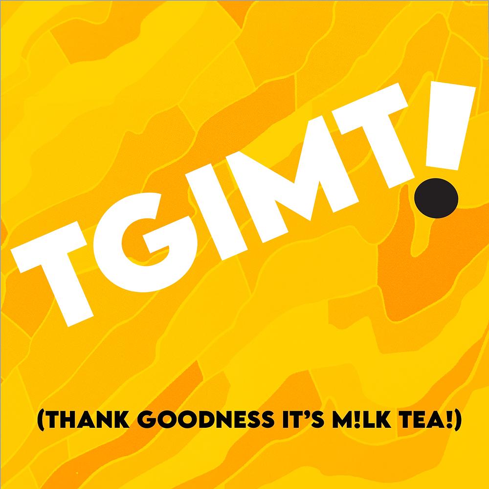 Thank goodness it's m!lk tea!