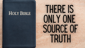 There Is Only One Source of Truth (John 14:6)
