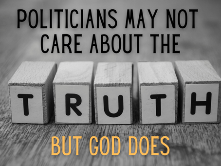 Politicians May Not Care About the Truth But God Does (John 8:32)