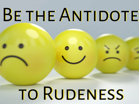 """Be the Antidote to Rudeness: Avoid """"Corrupting Words"""" (Ephesians 4:29)"""