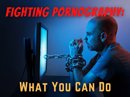 Fighting Pornography: What You Can Do (Colossians 3:5)