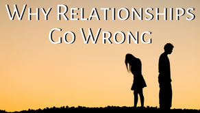 Why Relationships Go Wrong (Ephesians 4:32)