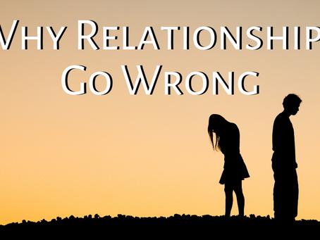 Why Relationships Go Wrong (Ephesians 4:32)