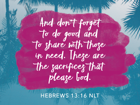 Being Helpful During the COVID-19 Pandemic (Hebrews 13:16)