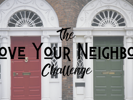 The Love-Your-Neighbor Challenge: Ten Steps to Service Over Self (Matthew 22:39)