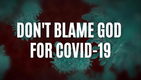 Don't Blame God for COVID-19 (Romans 5:3-4)