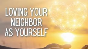 Loving Your Neighbor As Yourself (Mark 12:31)