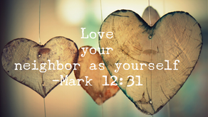 Loving Your Neighbor as Yourself - Mark 12:31