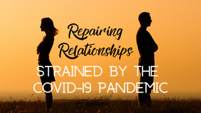 Repairing Relationships Strained by the COVID-19 Pandemic (Ephesians 4:32)