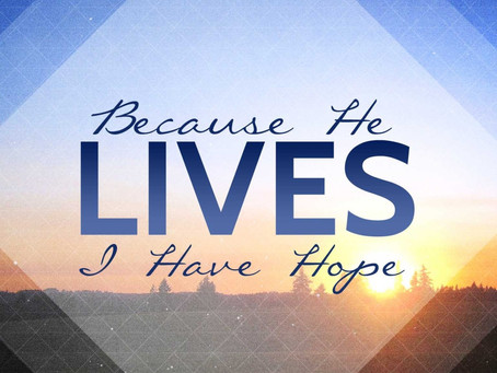 A Christmas Message: Because He Lives, We Have Hope - Even in Our Darkest Hours (Psalm 119:114)