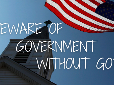 Beware of Government without God (Colossians 1:16-17)
