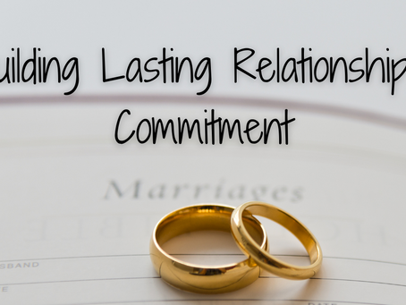 Building Lasting Relationships: Commitment (Numbers 30:2)