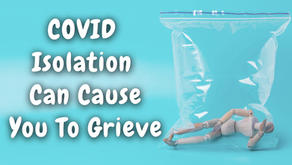 COVID Isolation Can Cause You To Grieve (Jeremiah 29:11)