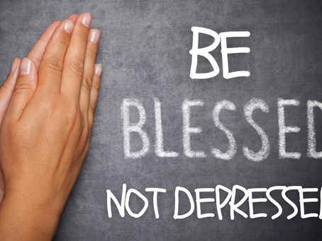 Be Blessed Not Depressed  (Jeremiah 29:11)