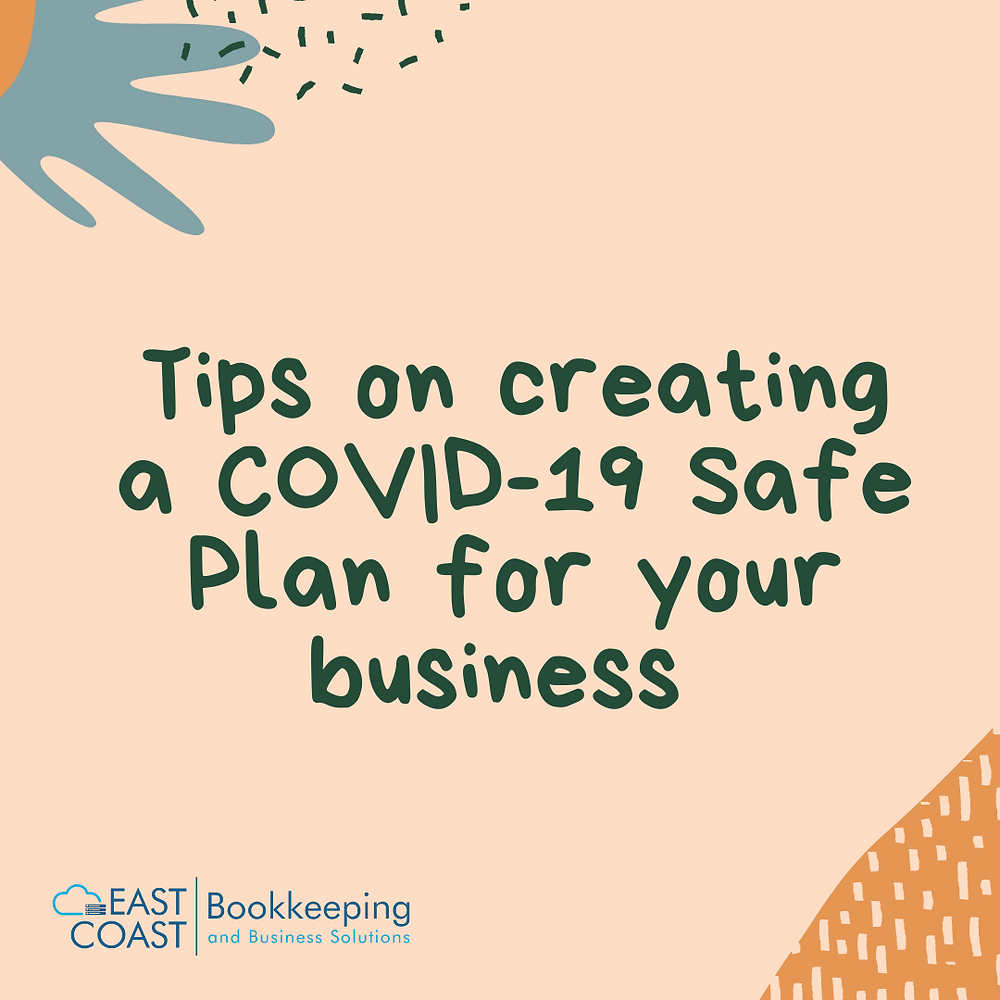 Bookkeeping tips to help you create a COVID safe plan for your business