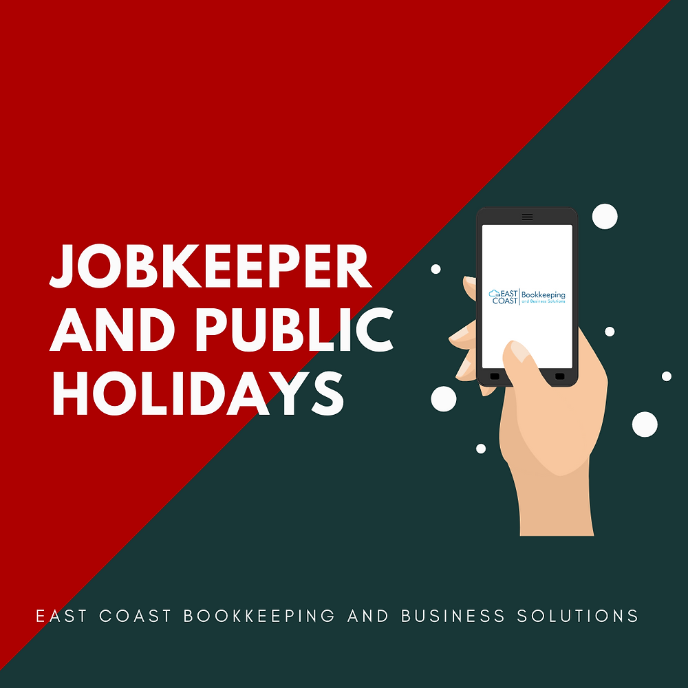 Understanding jobkeeper and public holidays bookkeeping tips