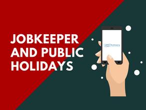 JobKeeper and Public Holidays