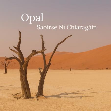 Opal, Saoirse Ní Chiaragáin
