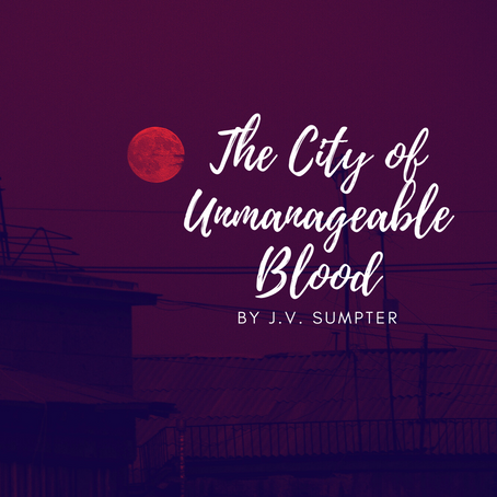 The City of Unmanageable Blood, J.V. Sumpter