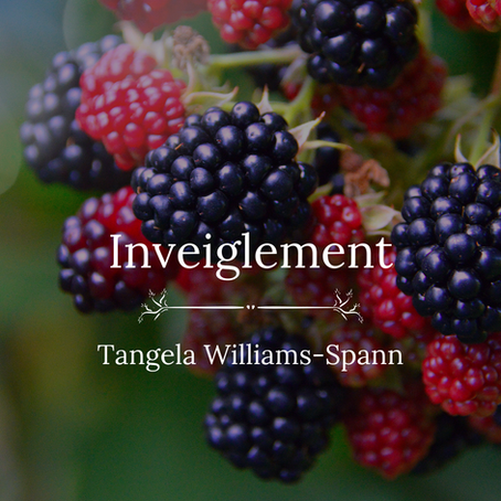 Inveiglement, Tangela Williams-Spann