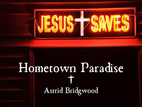 Hometown Paradise, Astrid Bridgwood