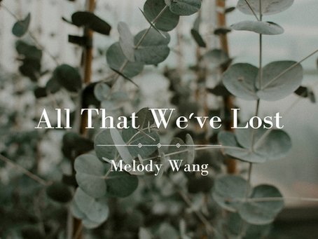 All That We've Lost, Melody Wang