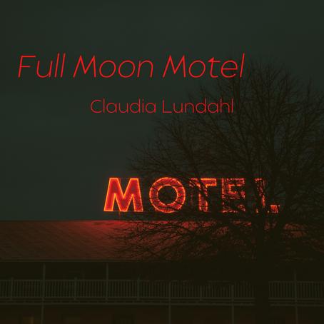 Full Moon Motel, Claudia Lundahl