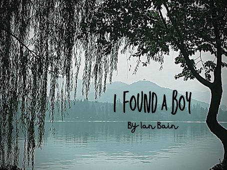 I found a boy, Ian Bain
