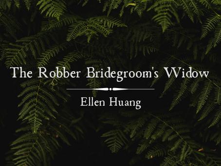 Robber Bridegroom's Widow, Ellen Huang