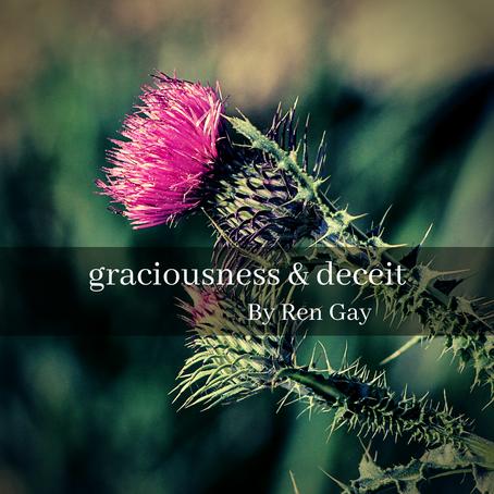 graciousness and deceit, Ren Gay
