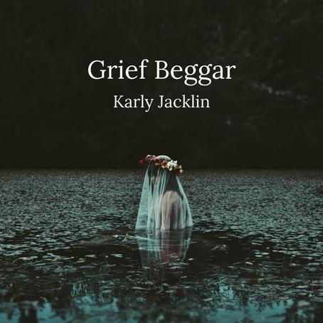 Grief Beggar, Karly Jacklin