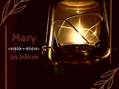 Mary, Jay Jellicoe