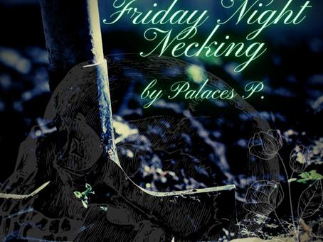 Friday Night Necking, Palaces P.