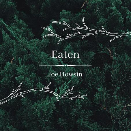 Eaten, Joe Howsin