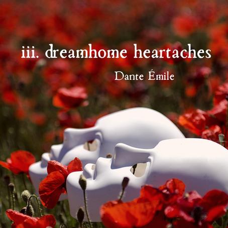 iii. dreamhome heartaches, Dante Émile