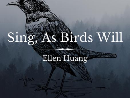 Sing, As Birds Will, Ellen Huang