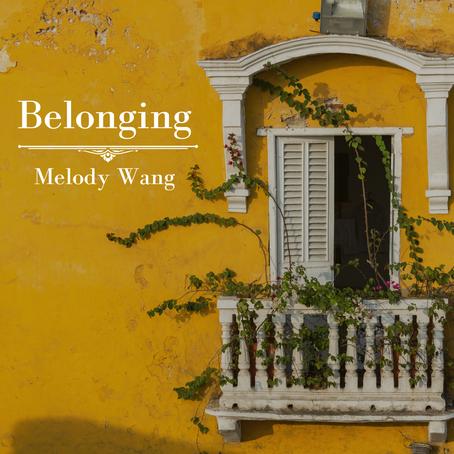 Belonging, Melody Wang