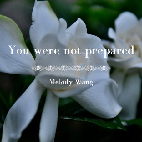 You were not prepared, Melody Wang